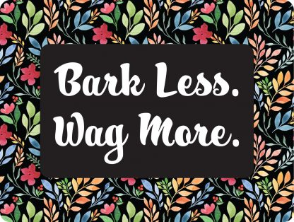 Bark Less Wag More Decal - For cell phones, tablets, scrpabooks, and more