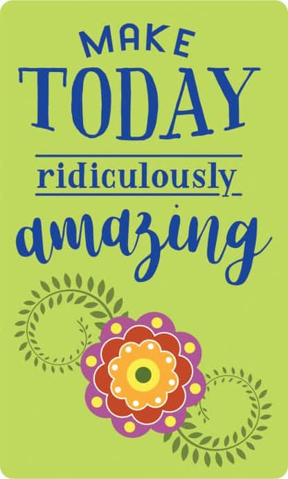 Make Today Ridiculously Amazing Decal - For cell phones, tablets, scrpabooks, and more